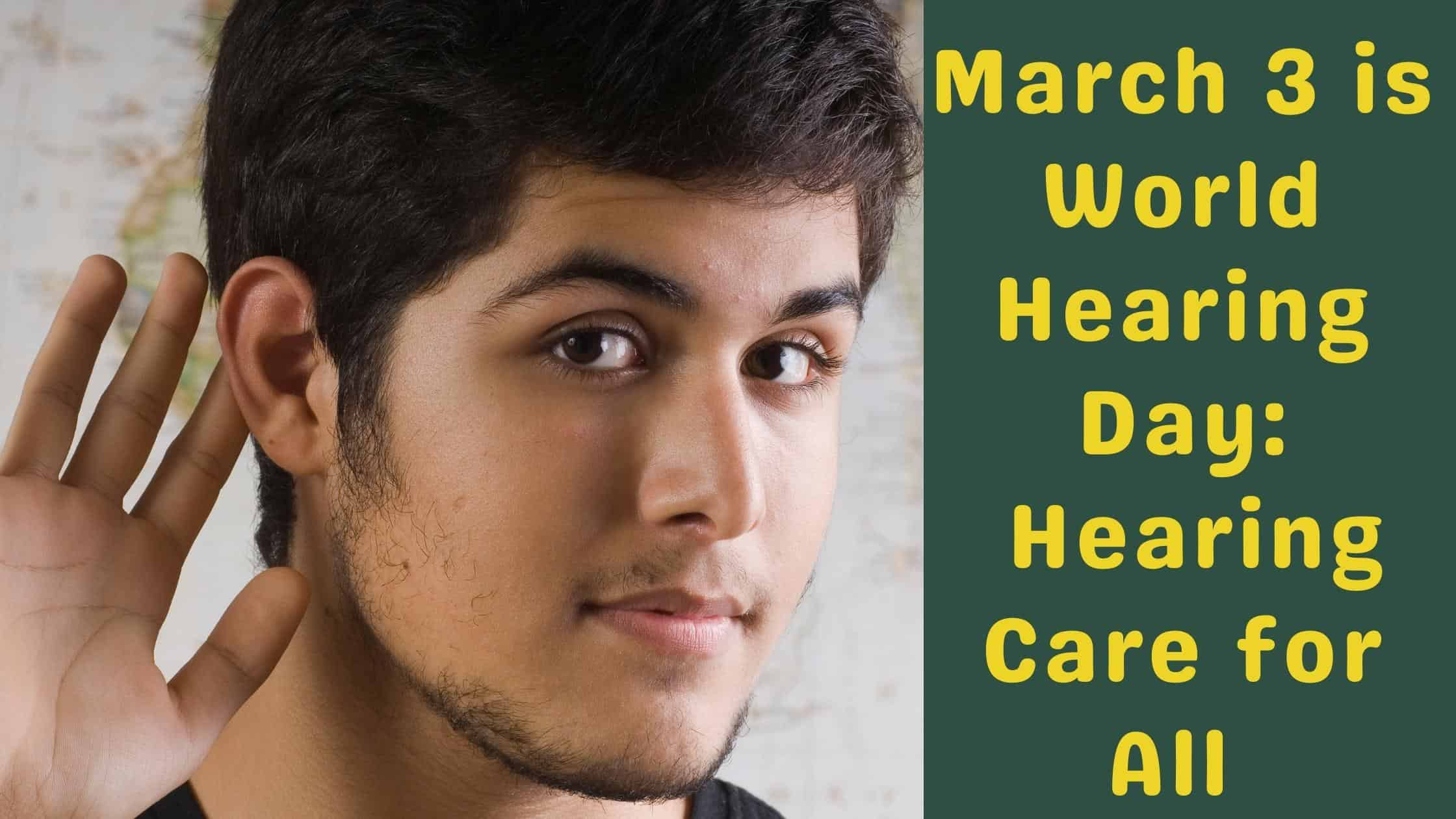 March 3 is World Hearing Day Hearing Care for All(14)